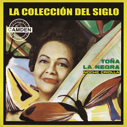 Play & Download La Coleccion Del Siglo by Toña La Negra | Napster