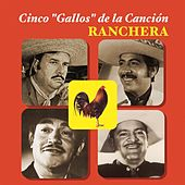 Cinco Gallos De La Canción Ranchera by Various Artists