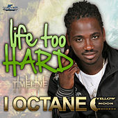 Play & Download Life Too Hard by I-Octane | Napster