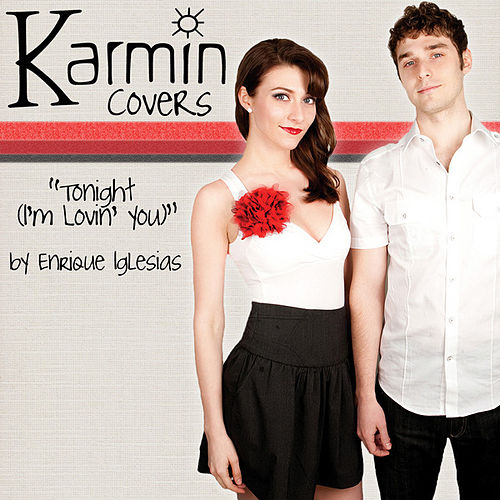 Play & Download Tonight (I'm Lovin' You) [Original by Enrique Iglesias] by Karmin | Napster