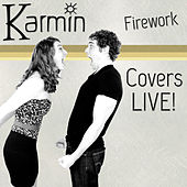 Play & Download Firework (Live) [Original by Katy Perry] by Karmin | Napster