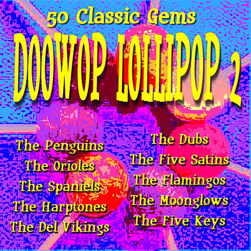 Play & Download Doowop Lollipop 2 - 50 Classic Gems by Various Artists | Napster