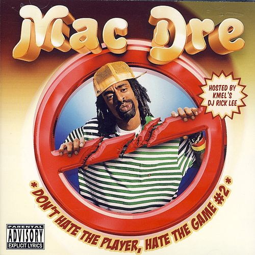 Don't Hate The Player, Hate The Game#2 Hosted By Dj Rick Lee by Mac Dre