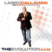 Play & Download The Evolution (live) by Larry Callahan | Napster