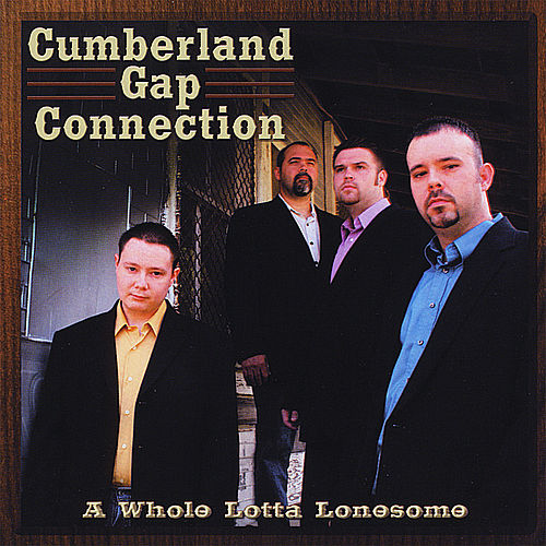 Play & Download A Whole Lotta Lonesome by Cumberland Gap Connection | Napster
