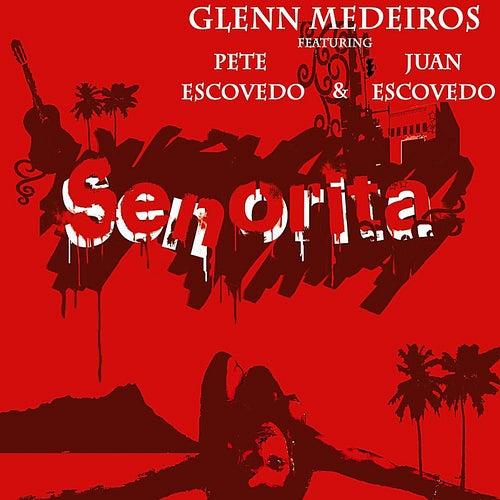 Play & Download Senorita (feat. Pete Escovedo) by Glenn Medeiros | Napster