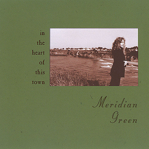 Play & Download In the Heart of This Town by Meridian Green | Napster
