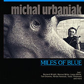 Miles Of Blue by Michal Urbaniak