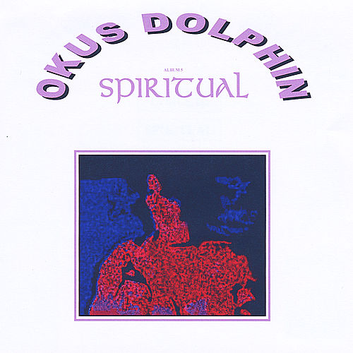 Play & Download Spiritual by Okus Dolphin | Napster