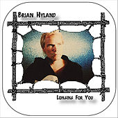 Longing For You by Brian Hyland