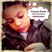 Play & Download Fantasy World (Instrumental EP) by ScholarMan | Napster