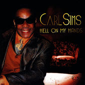 Play & Download Hell On My Hands by Carl Sims | Napster