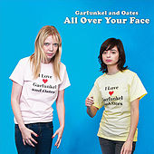 Play & Download All Over Your Face by Garfunkel and Oates | Napster