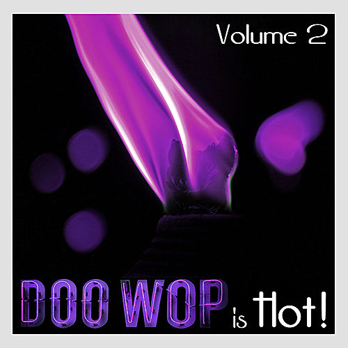 Play & Download Doo Wop is Hot - Volume 2 by Various Artists | Napster