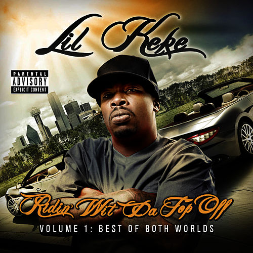 Ridin' Wit Da Top Off - Volume 1 by Lil' Keke