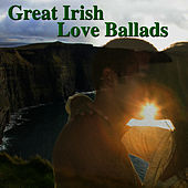Play & Download Great Irish Love Ballads by The Irish Tenor Trio | Napster
