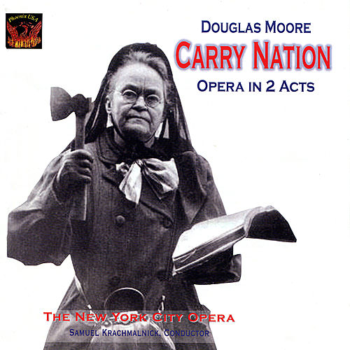 Play & Download Moore: Carry Nation by New York City Opera | Napster