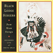 Play & Download Pow-Wow Songs Recorded Live at White Swan by Black Lodge Singers | Napster