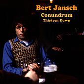 Play & Download Conundrum - Thirteen Down by Bert Jansch | Napster