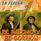 Play & Download La Flecha by El Palomo Y El Gorrion | Napster