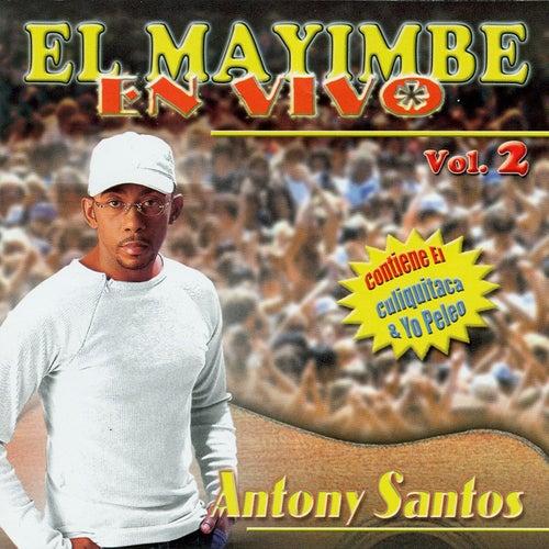 Play & Download El Mayimbe En Vivo Vol. 2 by Antony Santos | Napster