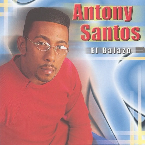 Play & Download El Balazo by Antony Santos | Napster