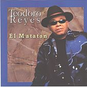 Play & Download El Matatan by Teodoro Reyes | Napster