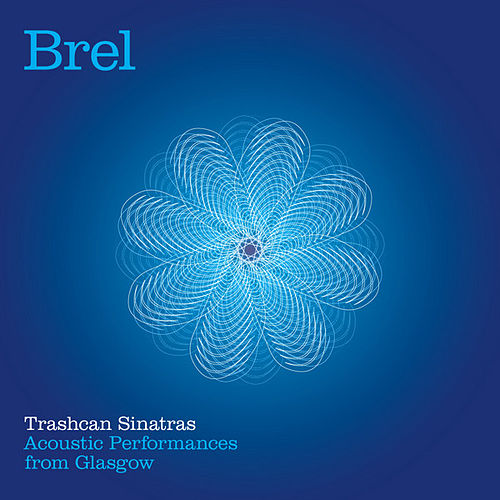 Play & Download Brel - Acoustic Performances from Glasgow by The Trashcan Sinatras | Napster