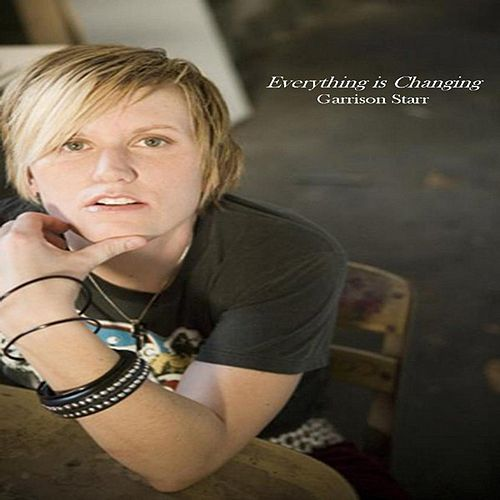 Play & Download Everything is Changing by Garrison Starr | Napster