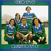 Play & Download Chico Em Cy by Quarteto Em Cy | Napster