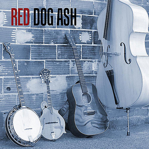 Play & Download Red Dog Ash by Red Dog Ash | Napster