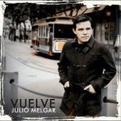 Vuelve by Julio Melgar