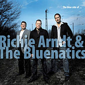 Play & Download The Blue Side Of (Best Of) by Richie Arndt & The Bluenatics | Napster