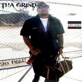 Tha Grind by Sixx Figgaz