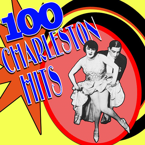 100 Charleston Classics by Various Artists