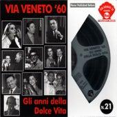 Play & Download Via Veneto '60. Gli anni della Dolce Vita by Various Artists | Napster