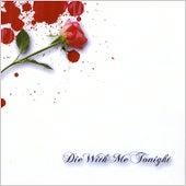 Die With Me Tonight by Die