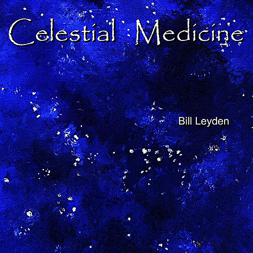 Play & Download Celestial Medicine by Bill Leyden (Memo) | Napster
