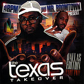 The Texas Takeover (Dallas Edition) Pt. 2 by DJ RPM