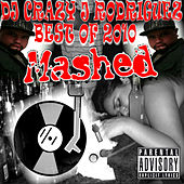 Play & Download Best Of 2010 Mashed by DJ Crazy J Rodriguez | Napster
