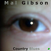 Country Blues by Mal Gibson