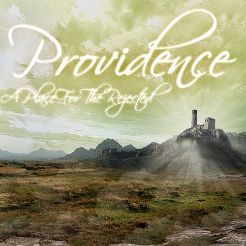 Play & Download A Place For The Rejected by Providence | Napster
