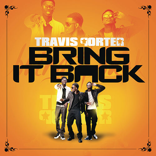 Play & Download Bring It Back by Travis Porter   Napster