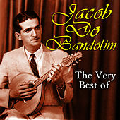Play & Download The Very Best Of by Jacob Do Bandolim | Napster