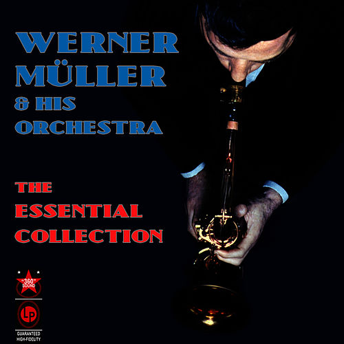 Play & Download The Essential Collection by Werner Müller | Napster