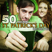 Play & Download 50 Must-Have St. Patrick's Day Favorites: Irish Pub Songs & more by Various Artists | Napster