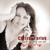 Play & Download Liebt sie dich wie ich - Christa Fartek by Christa Fartek | Napster