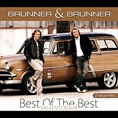 Play & Download Best Of The Best by Brunner & Brunner | Napster