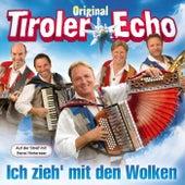 Ich zieh´mit den Wolken von Original Tiroler Echo
