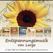 Play & Download Entspannungsmusik von Largo - 6 Top-Titel der Dreams-Serie zum Kennenlernen by Largo | Napster